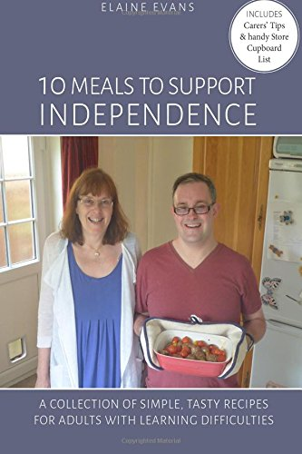 10 Meals To Support Independence: A Collection of Simple, Tasty Recipes for Adults with Learning Difficulties by Elaine Evans