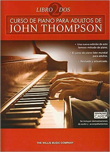 John Thompson: Curso De Piano Para Adultos Volumen 2: Amazon.es: THOMPSON: Libros en idiomas extranjeros