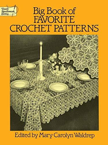 - Big Book of Favorite Crochet Patterns (Dover Knitting, Crochet, Tatting, Lace)