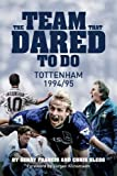 The Team That Dared to Do: Tottenham Hotspur 1994/95