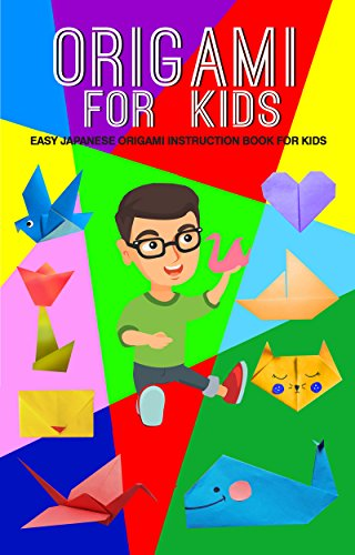 Origami For Kids: Easy Japanese Origami Instruction Book For Kids by [Mikaelson, Ben]