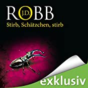 Stirb Schätzchen, stirb (Eve Dallas 22) | J. D. Robb