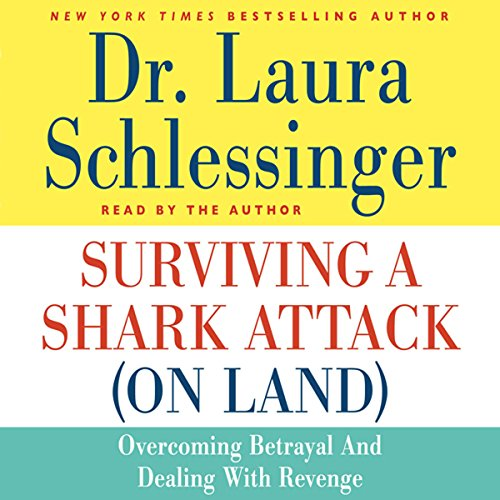 Surviving a Shark Attack (On Land): Overcoming Betrayal and Dealing with Revenge Audiobook [Free Download by Trial] thumbnail