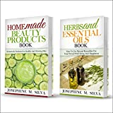 Homemade Beauty: 2 Manuscripts: Homemade Beauty Products Book and Herbs and Essential Oils Book