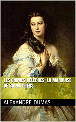 (Les Crimes célèbres: La marquise de Brinvilliers (French Edition))