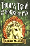 Thomas Trew and the Horns of Pan, Sophie Masson, 0340894857