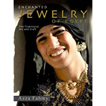 Enchanted Jewelry of Egypt: The Traditional Art and Craft