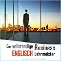 Der vollständige Business-Englisch Lehrmeister: Buch eins und zwei [The Complete Business English Teacher: Book One and Two] Hörbuch von Jenny Smith Gesprochen von: Jus Sargeant