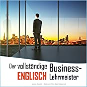 Der vollständige Business-Englisch Lehrmeister: Buch eins und zwei [The Complete Business English Teacher: Book One and Two] | Jenny Smith