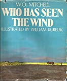 Who Has Seen The Wind. Illustrated by William Kurelek.
