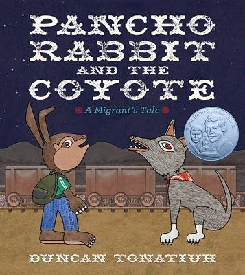 Pancho Rabbit and the Coyote: A Migrant's Tale by Tonatiuh, Duncan (2013) Hardcover