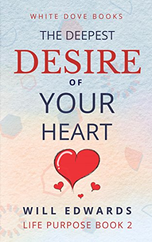 The deepest desire of your heart life purpose book 2 kindle the deepest desire of your heart life purpose book 2 by edwards fandeluxe Image collections
