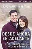 Desde Ahora en Adelante - Guía de Estudio, Craig Groeschel and Amy Groeschel, 0829767002