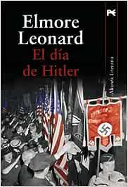 El día de Hitler (Alianza Literaria (Al)): Amazon.es: Leonard, Elmore, Martínez Muñoz, Catalina: Libros