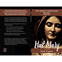 Hail Mary: The Perfect Protestant (and Catholic) Prayer