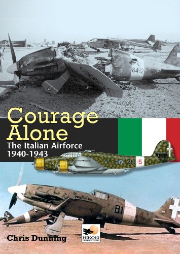 - Courage Alone: The Italian Airforce 1940-1943