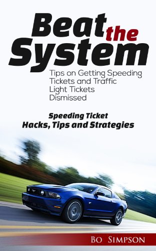 Discover the Fastest, Cheapest, and Easiest Way to Beating A Speeding Ticket: Tips on Getting  Speeding Tickets, Traffic Tickets and red light camera tickets ... that Ticket and Win 1) (English Edition)