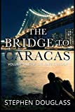 img - for THE BRIDGE TO CARACAS: A DOUGLASS CRIME AND ROMANCE THRILLER SERIES (THE KING TRILOGY) book / textbook / text book