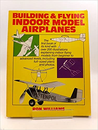 amazon building and flying indoor model airplanes ron williams