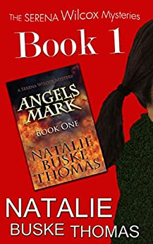Angels Mark (The Serena Wilcox Mysteries Dystopian Thriller Trilogy Book 1) by [Thomas, Natalie Buske]
