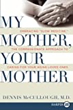 My Mother, Your Mother, Dennis McCullough, 0061468843
