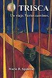 Trisca: Un viaje. Varios caminos (WOL Y LOS LOBOS NEGROS) (Spanish Edition)