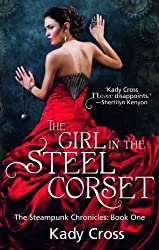The Girl in the Steel Corset (The Steampunk Chronicles) by Cross, Kady (2012) Paperback