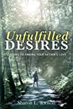 img - for Unfulfilled desires: Lessons to finding your father's love book / textbook / text book