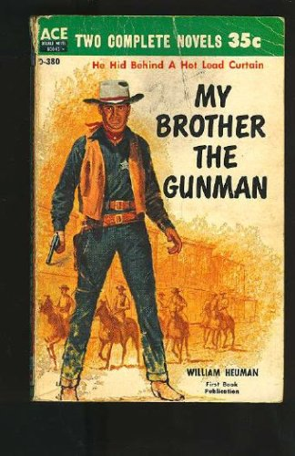 My Brother the Gunman / Concho Valley (Ace Double D-380)