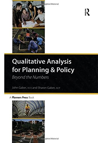 Qualitative Analysis for Planning & Policy: Beyond the Numbers