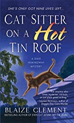 Cat Sitter on a Hot Tin Roof: A Dixie Hemingway Mystery (Dixie Hemingway Mysteries Book 4)