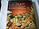 img - for Eat right--to keep healthy and enjoy life more: How simple diet changes can prevent many common diseases (Positive health guide) book / textbook / text book
