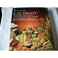 Eat right--to keep healthy and enjoy life more: How simple diet changes can prevent...