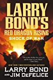 Shock of War, Larry Bond and Jim DeFelice, 0765321394