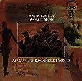 Anthology Of World Music: Africa - Ba-Benzele Pygmies