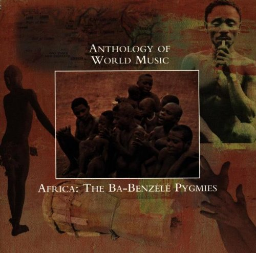 Anthology Of World Music: Africa - Ba-Benzele Pygmies by Rounder Select