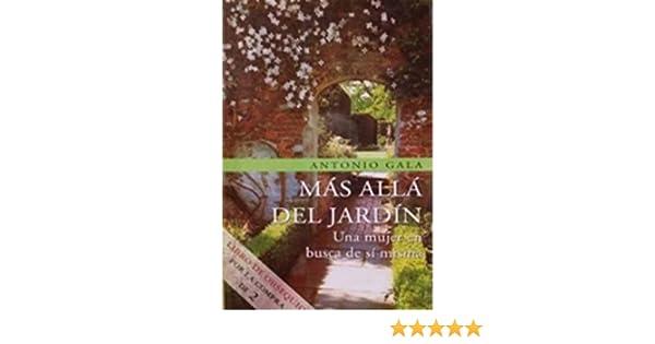 MAS ALLA DEL JARDIN: Amazon.es: Antonio Gala: Libros