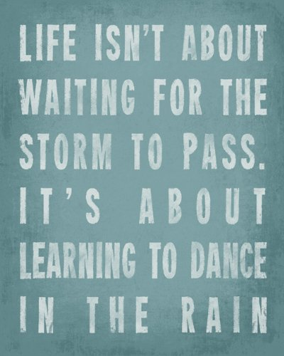 Keep Calm Collection Dance In The Rain, 16 x 20 archival print (sea breeze) (Keep Calm And Dance In The Rain)