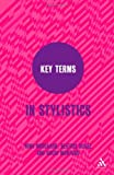 Key Terms in Stylistics, Norgaard, Nina and Busse, Beatrix, 0826419488