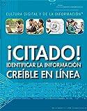 ¡Citado!:Identificar la información creíble en línea (Cited! Identifying Credible Information Online): Identificar La Información Creíble En Línea/ ... and Information Literacy) (Spanish Edition)