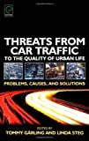 Threats from Car Traffic to the Quality of Urban Life, Tommy Gärling, 0080448534