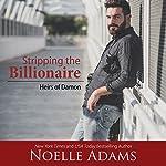 Stripping the Billionaire: Heirs of Damon, Book 4 | Noelle Adams