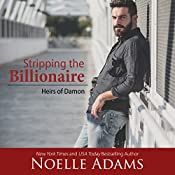 Stripping the Billionaire : Heirs of Damon, Book 4 | Noelle Adams
