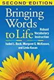 Bringing Words to Life, Second Edition : Robust Vocabulary Instruction, Beck, Isabel L. and McKeown, Margaret G., 1462508162