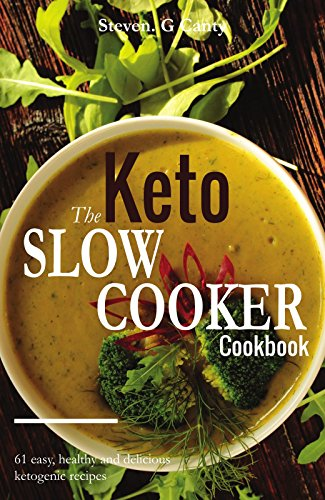 The Keto Slow Cooker Cookbook: 61 Easy & Healthy Ketogenic Slow Cooker Recipes by [
