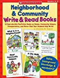 Neighborhood and Community Write and Read Books, Catherine M. Tamblyn, 0439491606