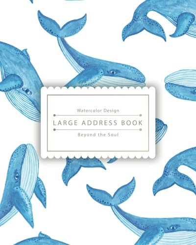 "Download Large Address Book: Little Blue Whale: Address Book Large Size Especially for Seniors - Name, Address, Mobile, Work, Fax, Email, Emergency (8x10"") PDF"