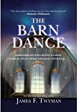 img - for The Barn Dance: Somewhere between Heaven and Earth, there is a place where the magic never ends . . . book / textbook / text book