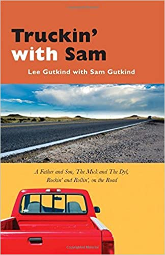 Book Truckin' with Sam: A Father and Son, The Mick and The Dyl, Rockin' and Rollin', On the Road (Excelsior Editions) by Lee Gutkind (2015-07-02)