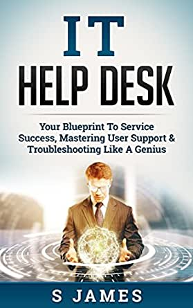 amazon com it help desk your blueprint to service success